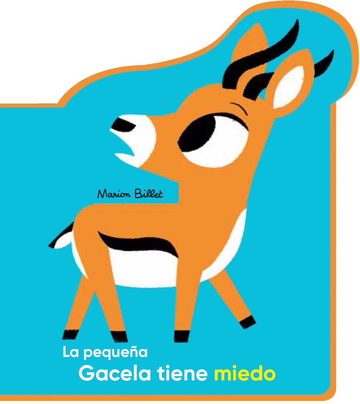 LA PEQUEñA GACELA TIENE MIEDO 9788426145093