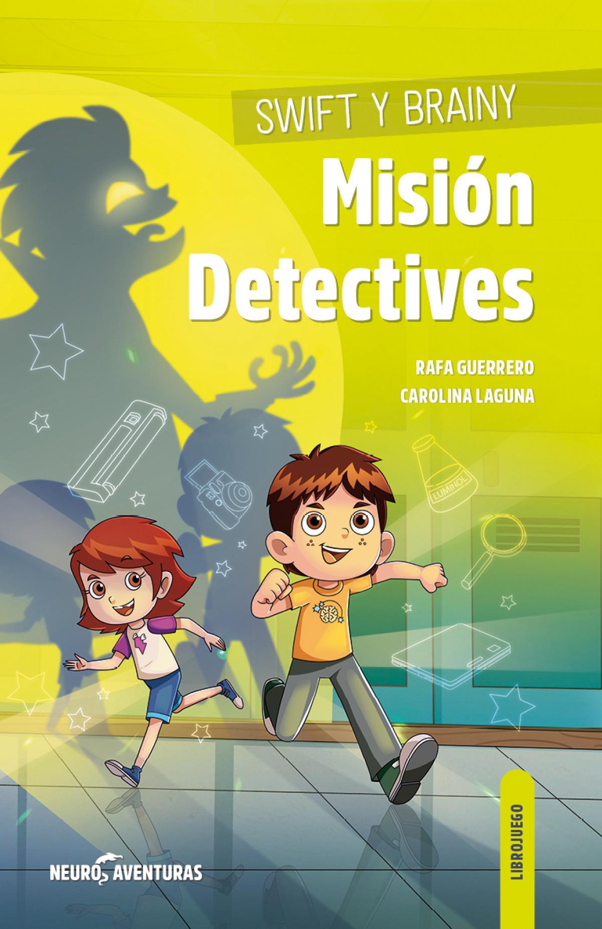 Swift y Brainy. Misión Detectives