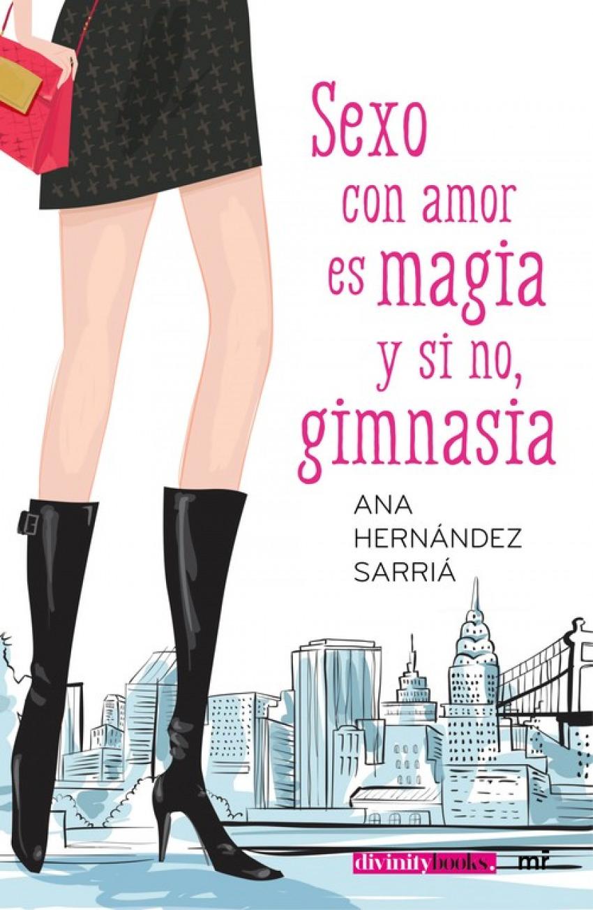 Sexo con amor es magia y si no, gimnasia 9788427042292