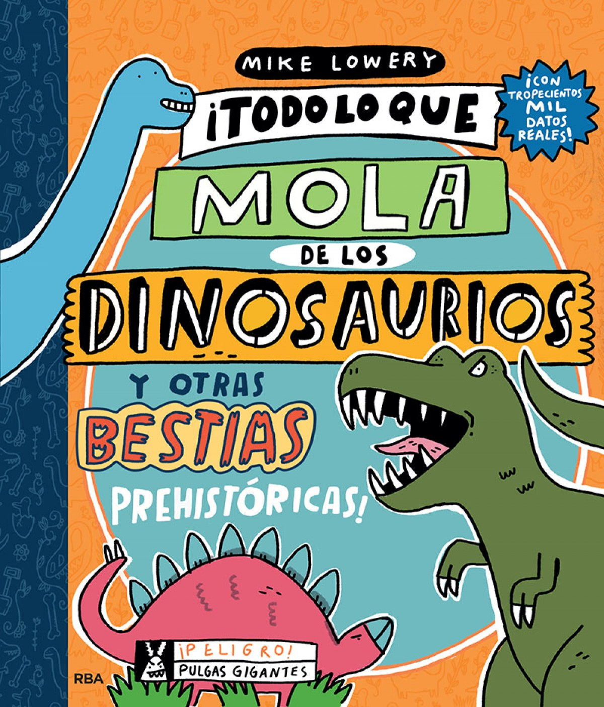 Todo lo que lo mola de los dinosaurios y otras bestias prehistóri