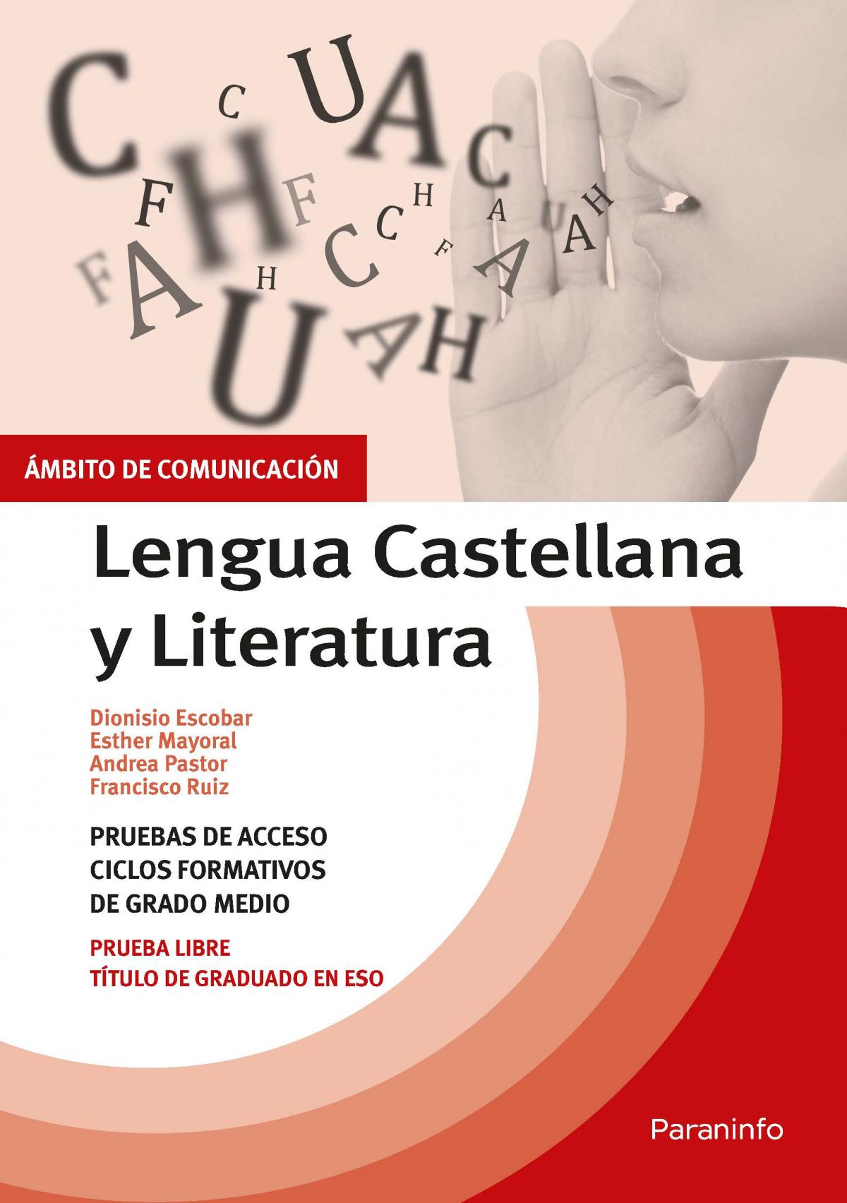 Temario pruebas de acceso a ciclos formativos de grado medio. Ámbito comunicación. Lengua Castellana y Literatura