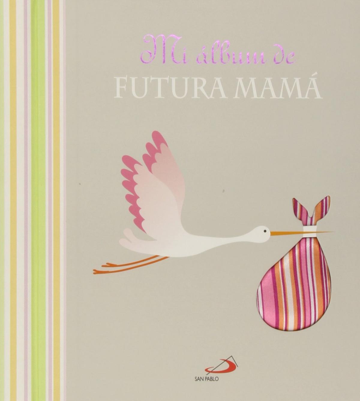 Mi álbum de futura mamá 9788428543521