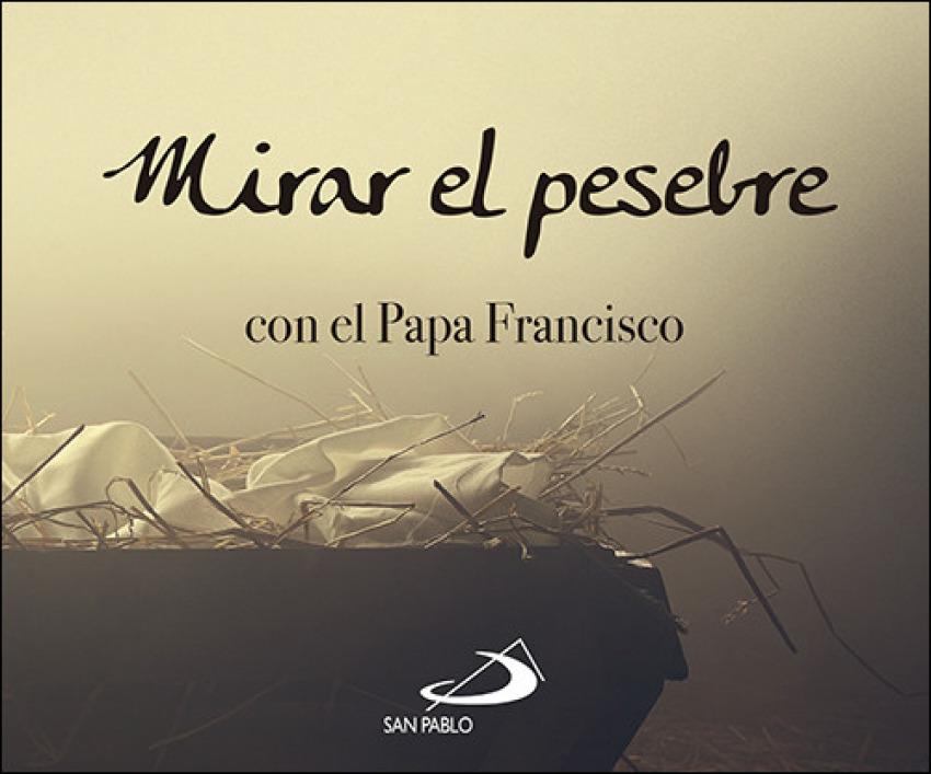 MIRAR EL PESEBRE CON EL PAPA FRANCISCO