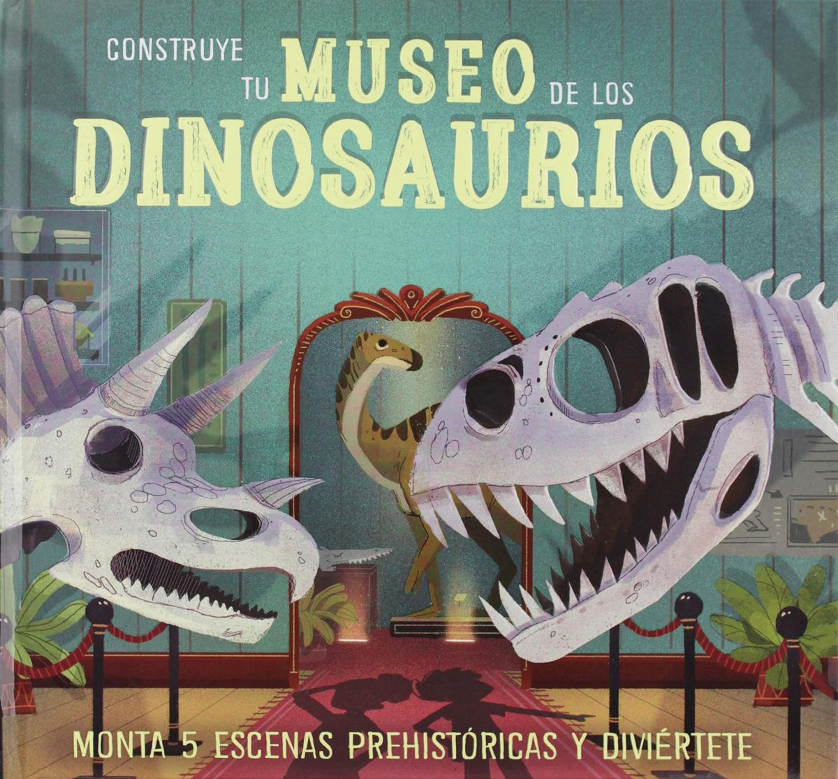 CONSTRUYE TU MUSEO DE LOS DINOSAURIOS 9788428557351