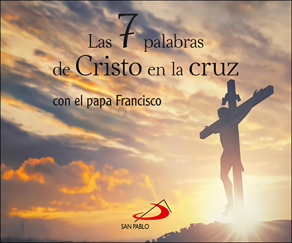 Las 7 palabras de Cristo en la cruz