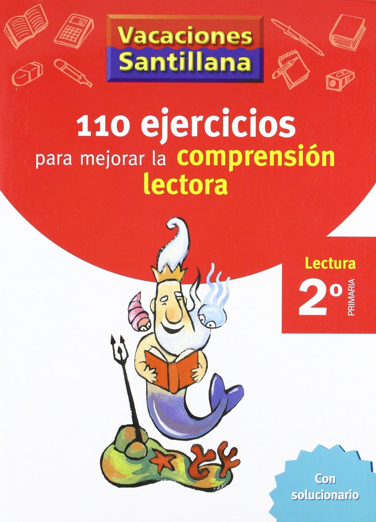 VACACIONES 110 EJERCICIOS PARA MEJORAR LA COMPRENSION LECTORA 2o. PRIMARIA SANTILLANA 9788429408904