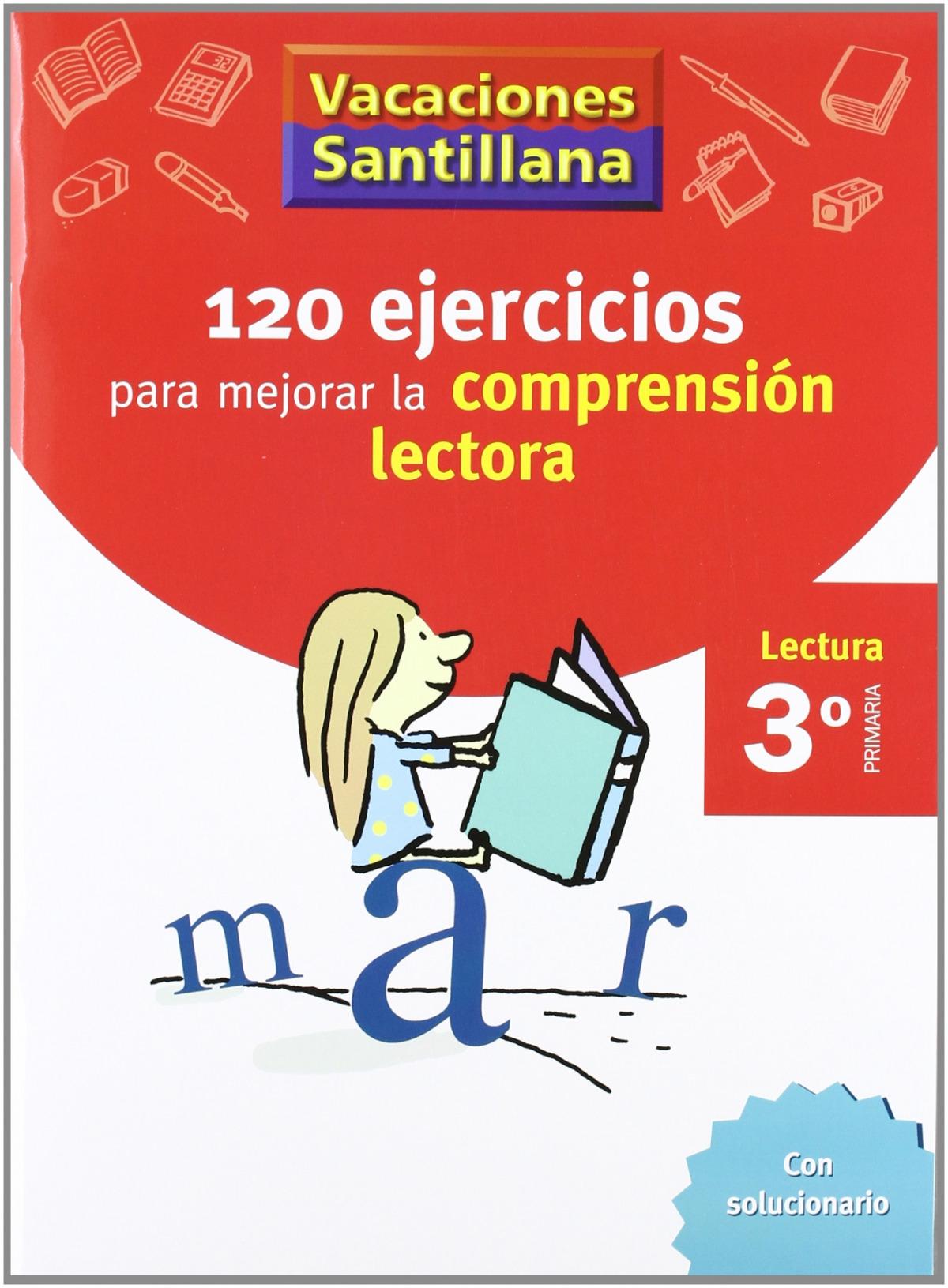 VACACIONES 120 EJERCICIOS PARA MEJORAR LA COMPRESION LECTORA 3º PRIMARIA SANTILLANA