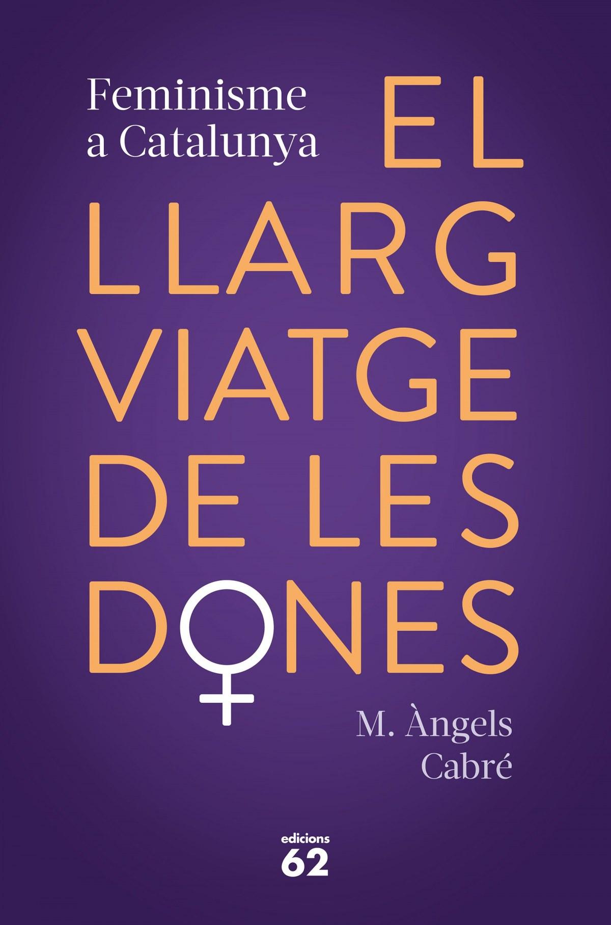 El llarg viatge de les dones. Feminisme a Catalunya