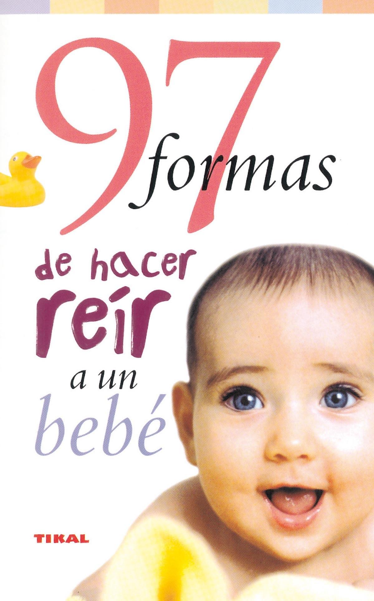 97 formas de hacer reír a un bebé 9788430545100