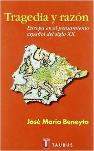Tragedia y razon. europa en el pensamiento español s. xx