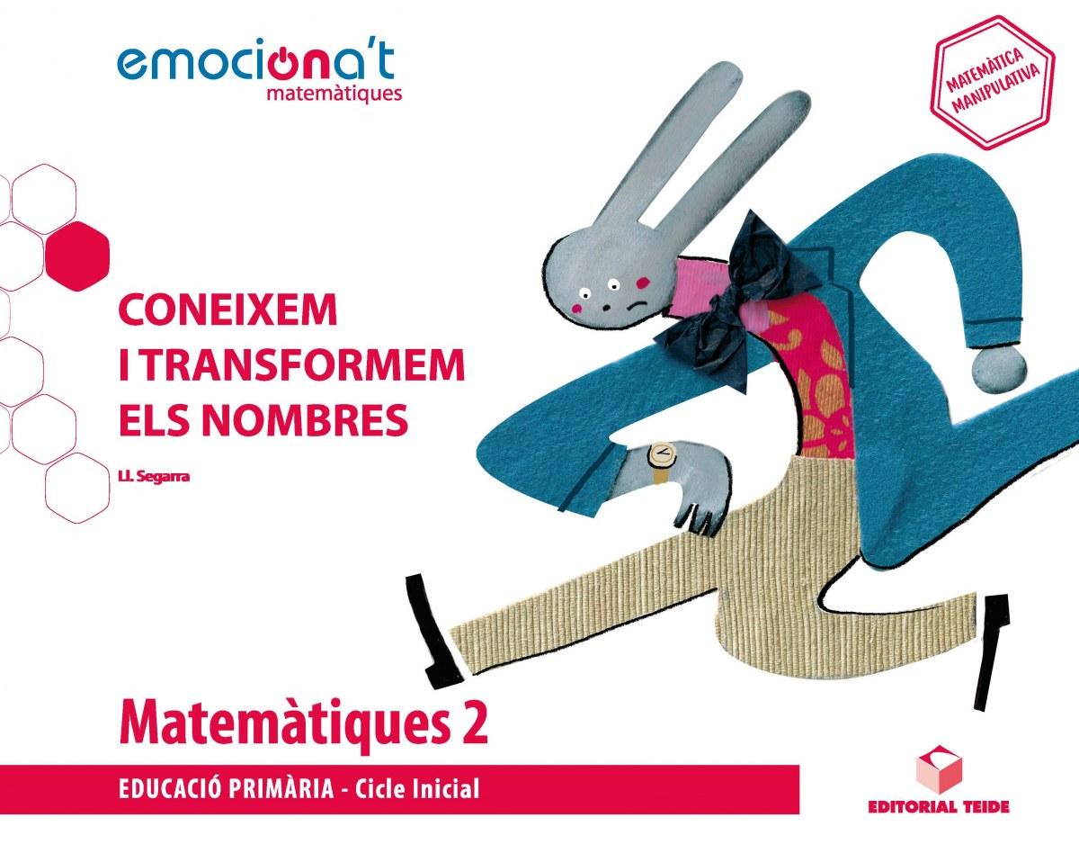 PROJECTE MATEMÀTIQUES 2N.PRIMARIA. EMOCIONA'T. CONEIXEM I TRANSFORMEM ELS NOMBRES. CATALUNYA 2019