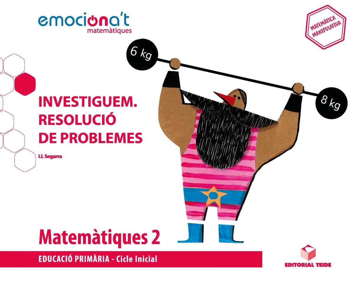 PROJECTE MATEMÀTIQUES 2N.PRIMARIA. EMOCIONA'T. INVESTIGUEM:RESOLUCIÓ DE PROBLEMES. CATALUNYA 2019