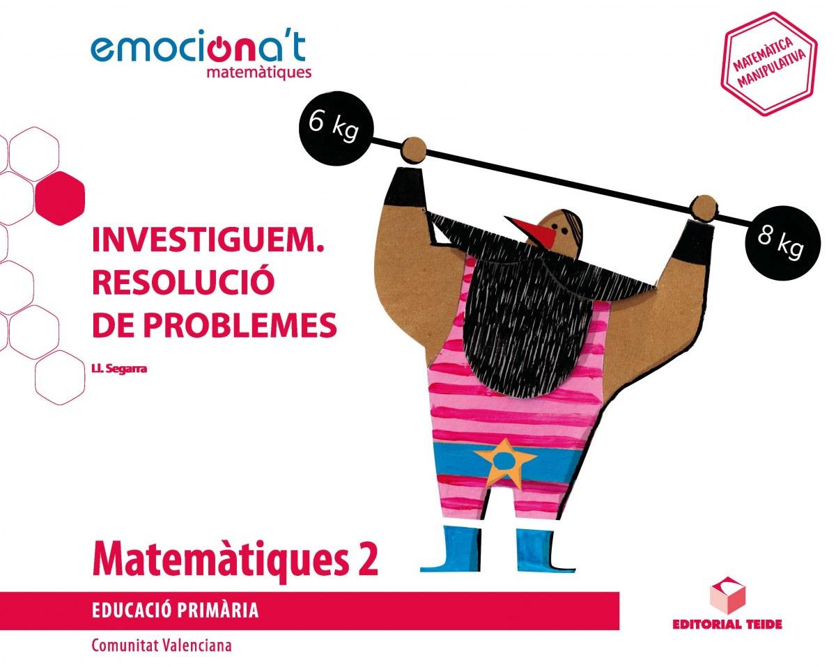 ROJECTE MATEMÀTIQUES 2N.PRIMARIA. EMOCIONA'T. INVESTIGUEM: RESOLUCIÓ DE PROBLEMES. VALENCIA 2019