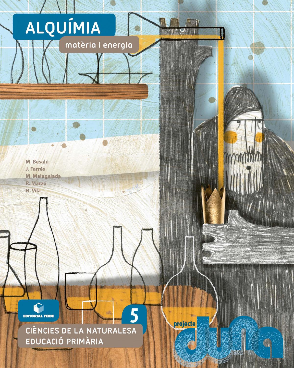 Ciències naturals 5 EPO - Alquímia. Matèria i energia (DUNA)