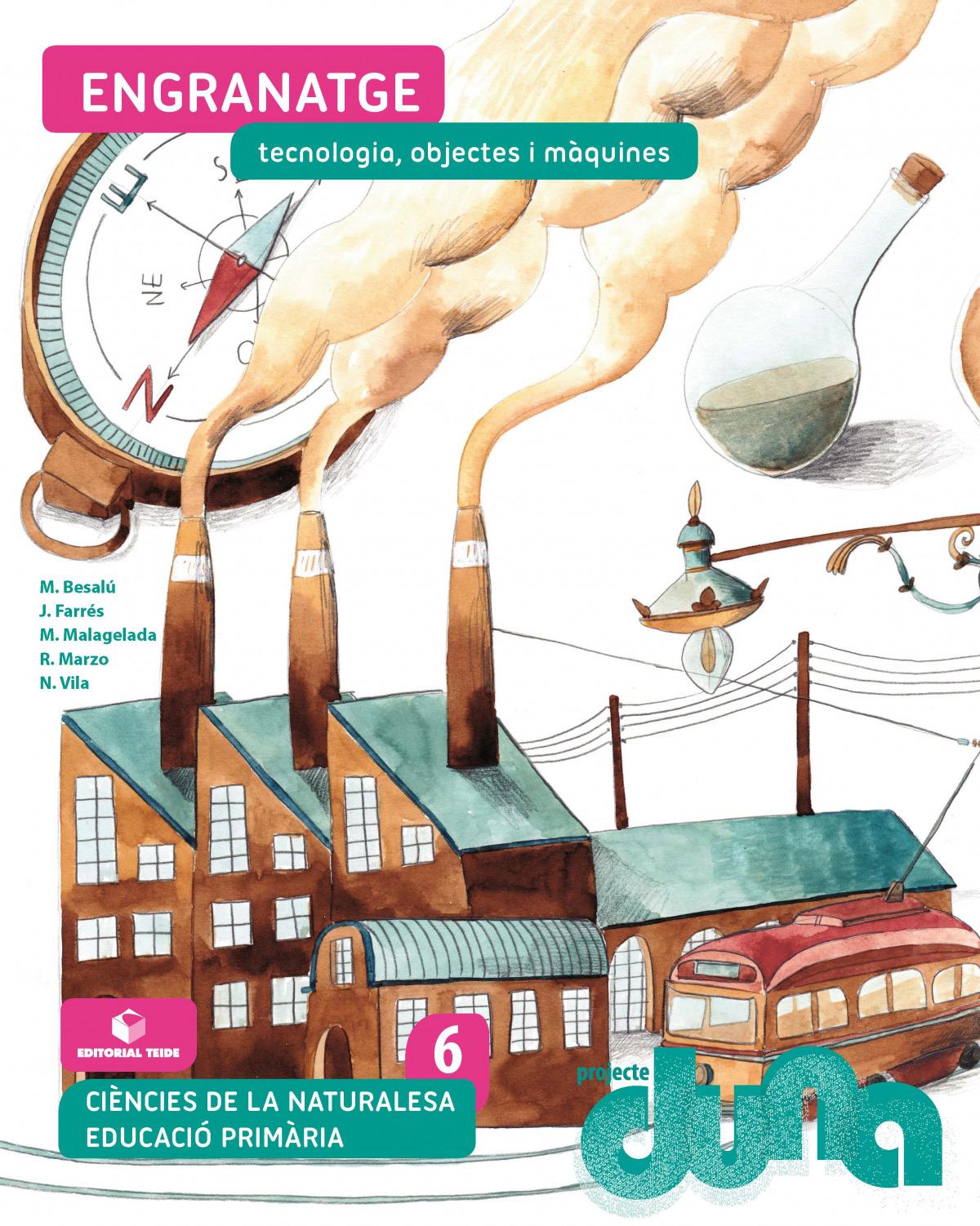 Ciències naturals 6 EPO - Engranatge. Tecnologia, objectes i màquines (DUNA)