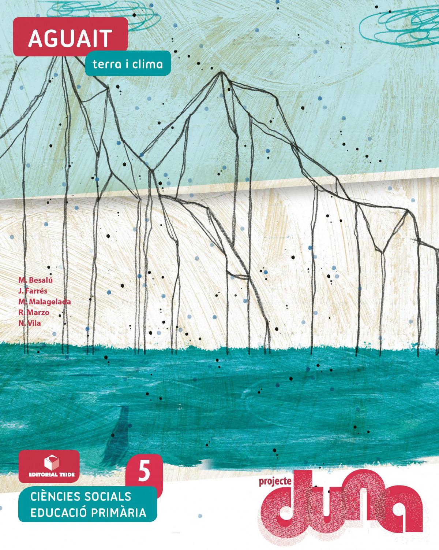 Ciències socials 5 EPO - Aguait. Terra i clima (DUNA)