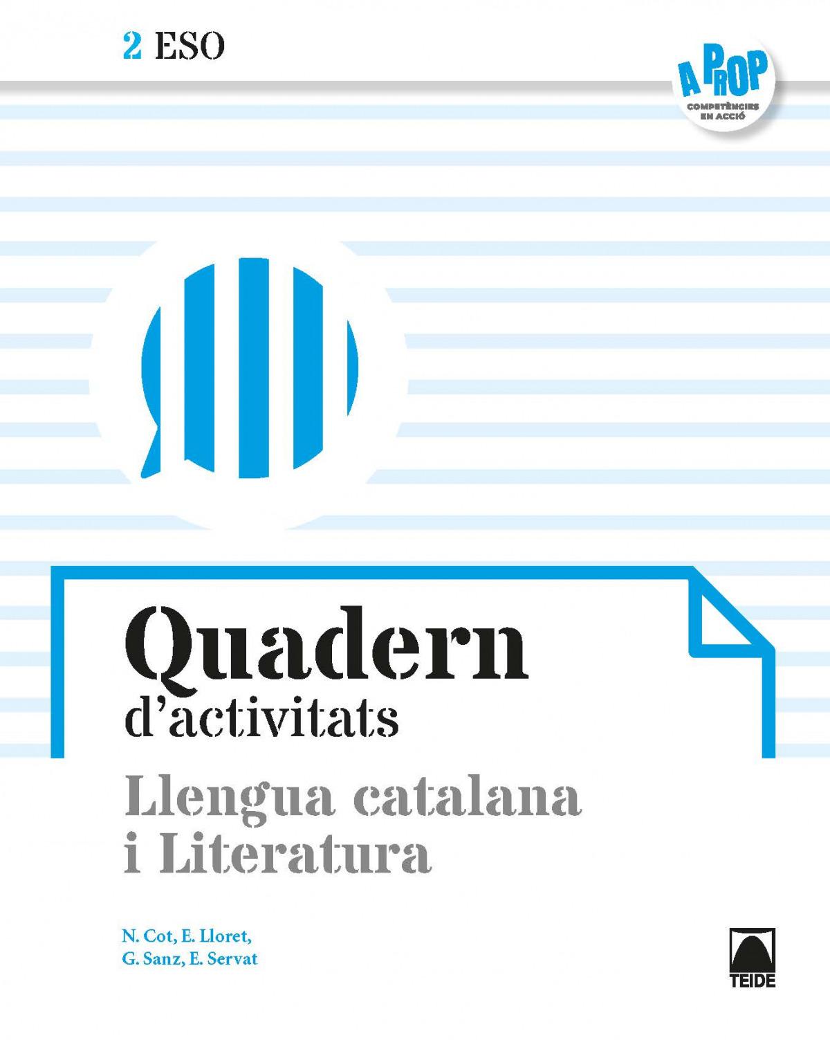 Quadern d'activitats. Llengua catalana i Literatura 2ESO - A prop