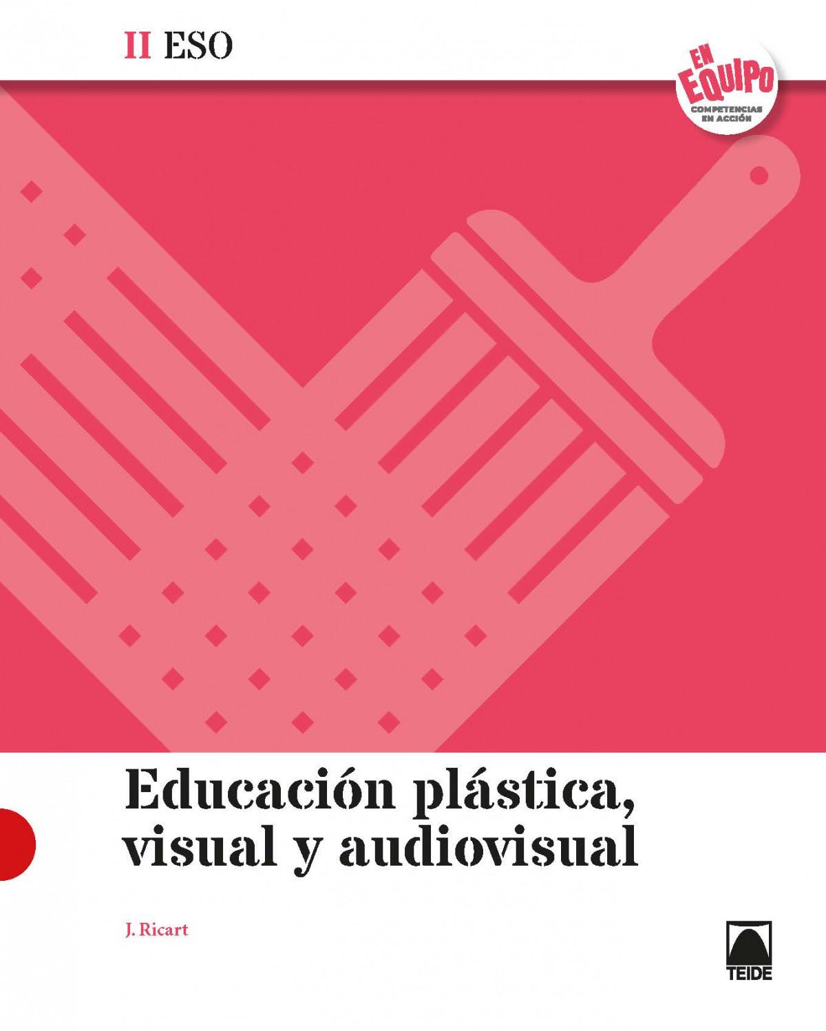 Educación Plástica, Visual y Audiovisual II ESO - En Equipo