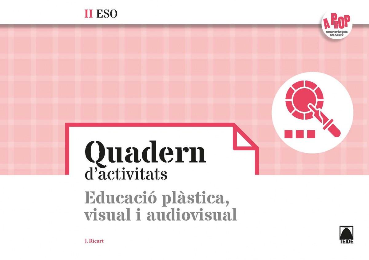 Bloc d'activitats. Educació plàstica, visual i audiovisual II ESO