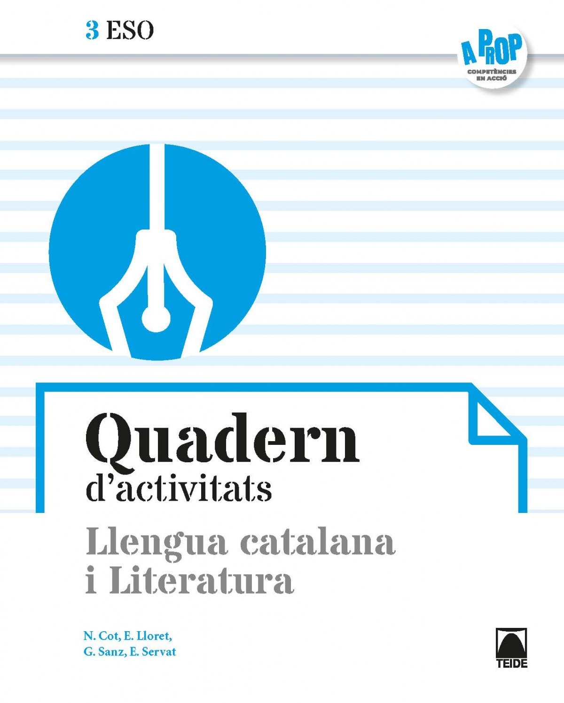 Quadern d'activitats. Llengua catalana i Literatura 3ESO - A prop