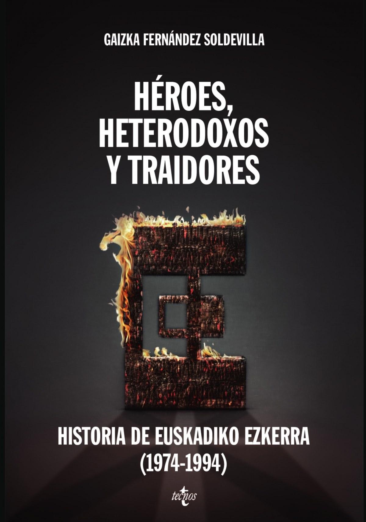 HéROES, HETERODOXOS Y TRAIDORES
