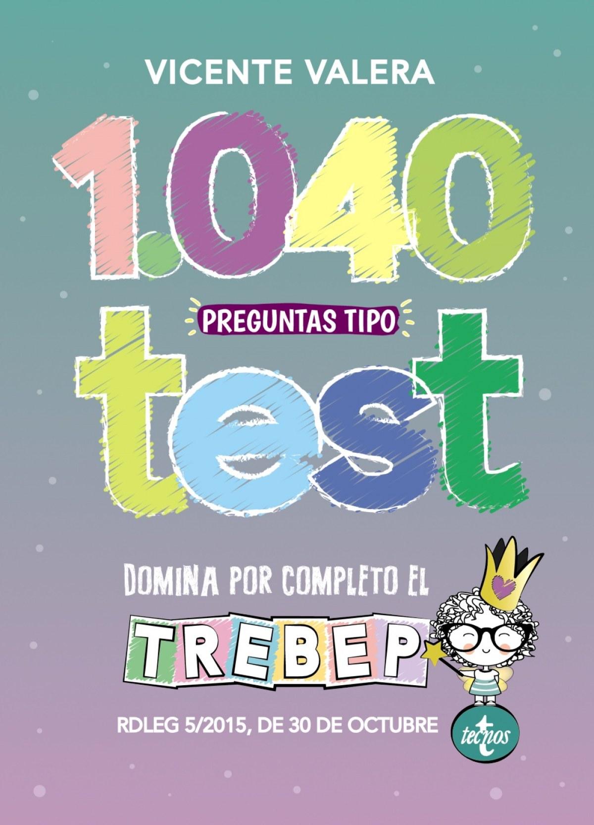 1040 PREGUNTAS TIPO TEST PARA DOMINAR EL TREBEP