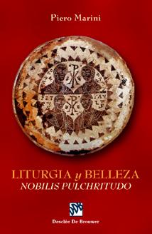 liturgia y belleza. nobilis pulchritudo.