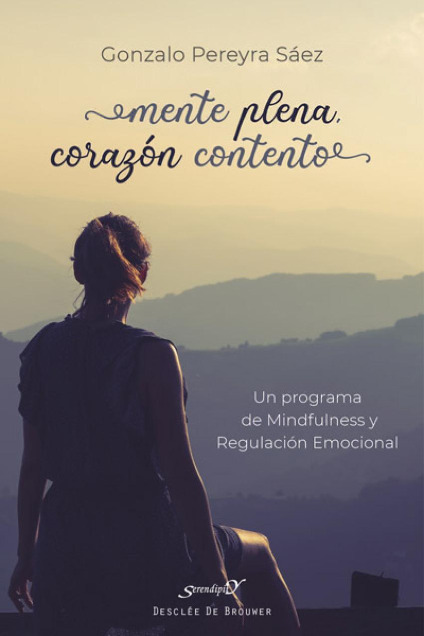 Mente plena, corazón contento. Un programa de Mindfulness y Regul