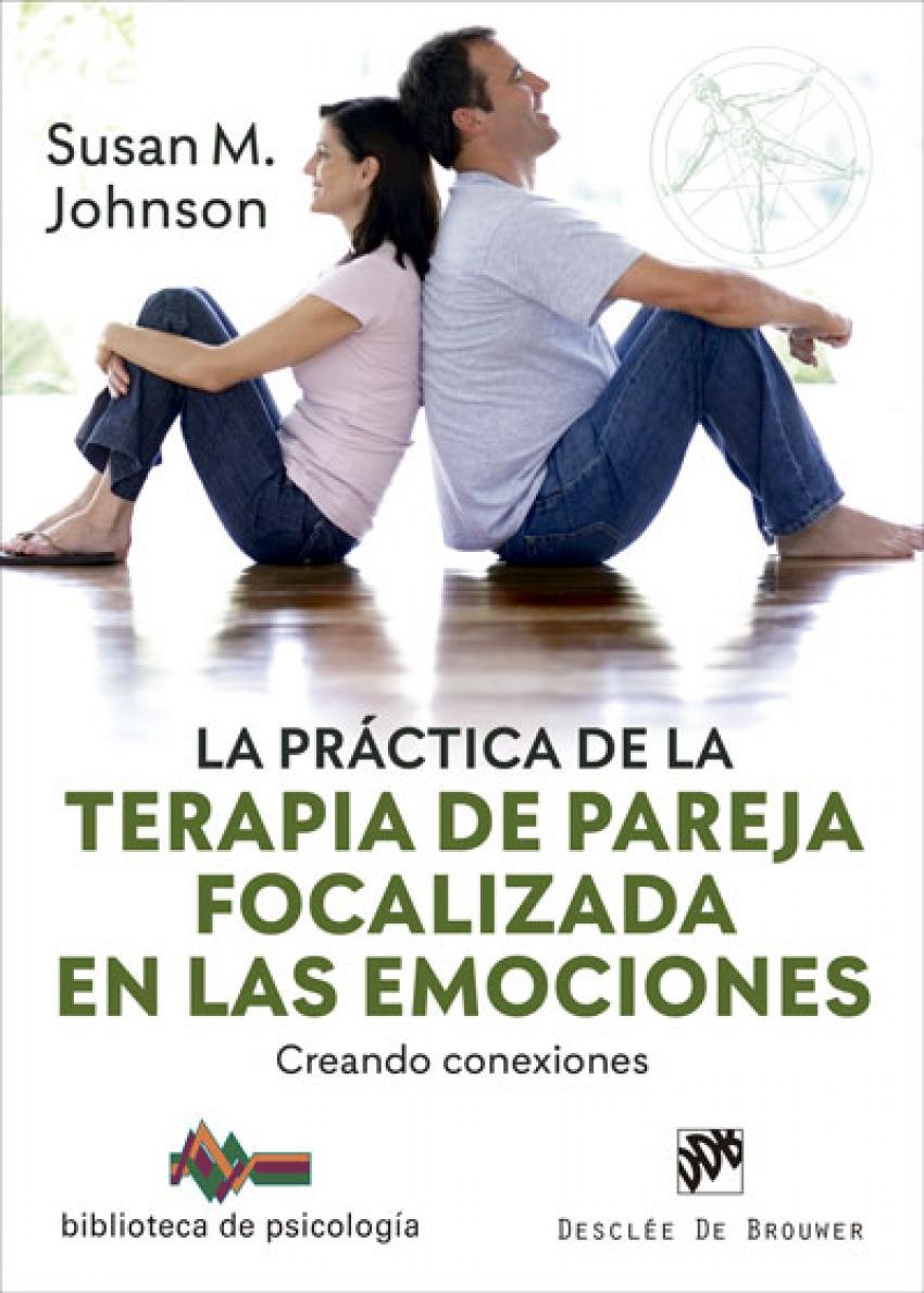 La prÃíctica de la terapia de pareja focalizada en las emociones. Creando conexiones
