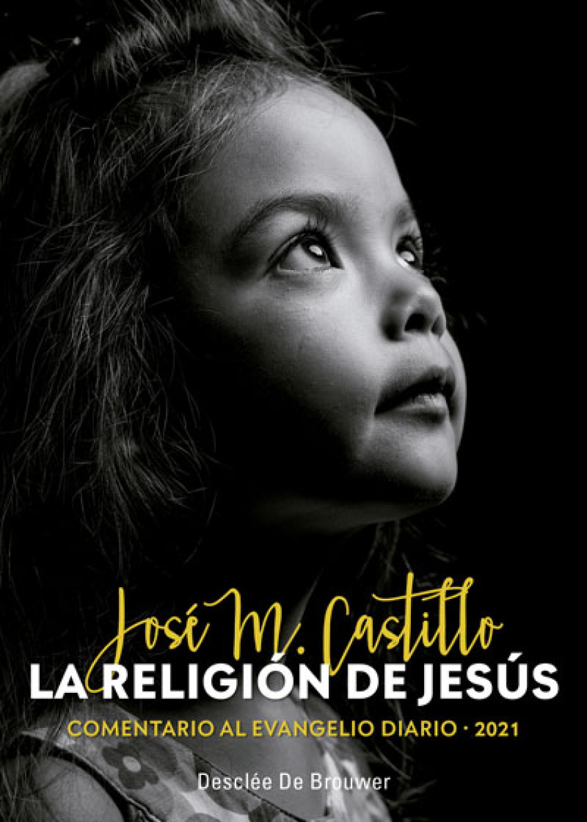 La religión de Jesús. Comentario al evangelio diario - 2021