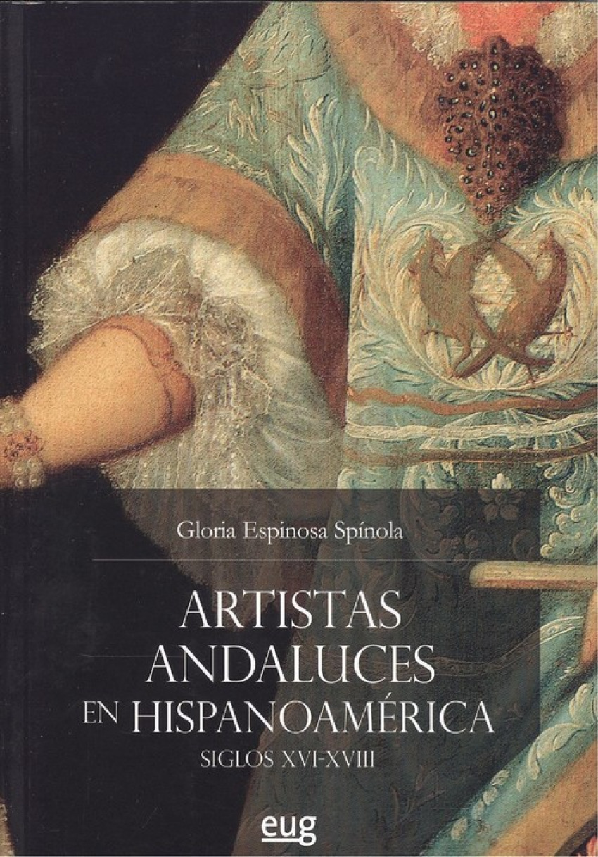 ARTISTAS ANDALUCES EN HISPANOAMÈRICA.SIGLOS XVI-XVIII