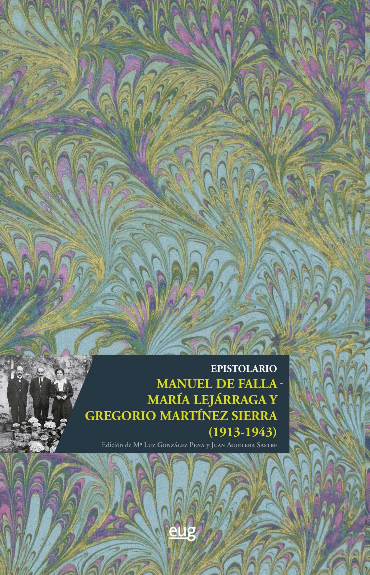 Epistolario Manuel de Falla - María Lejárraga y Gregorio Martínez Sierra (1913-1943)