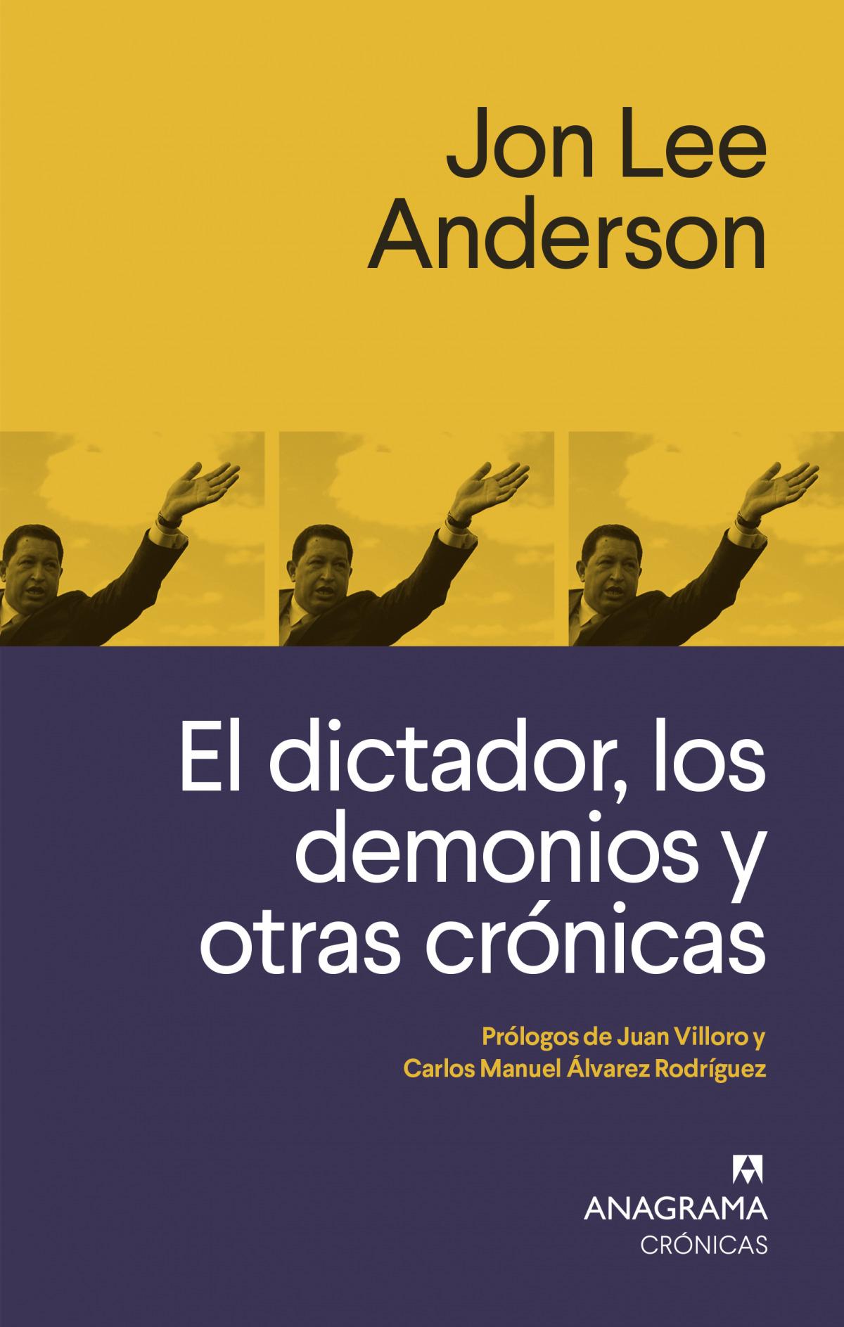 El dictador, los demonios y otras crónicas