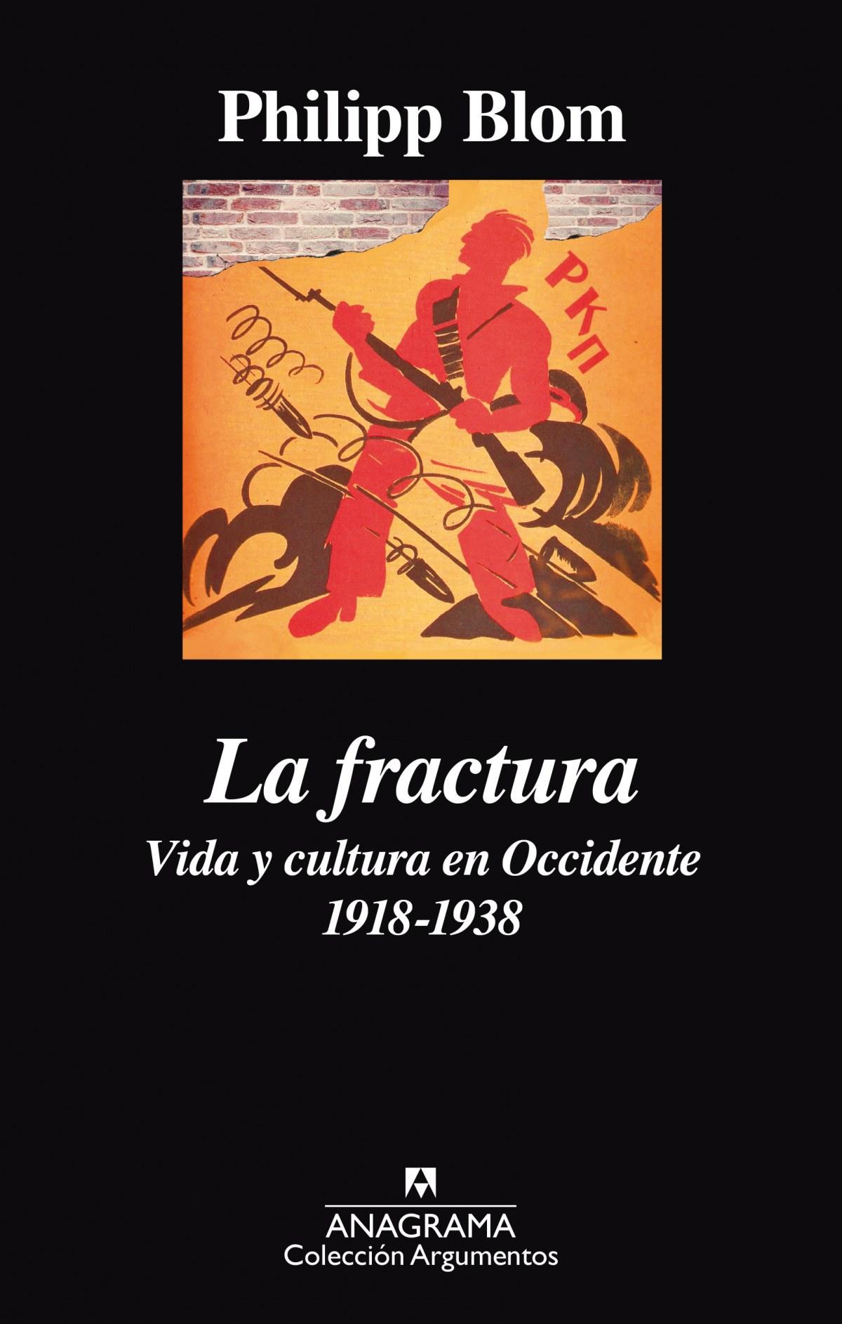 FRACTURA VIDA Y CULTURA EN OCCIDENTE 1918-1938, LA
