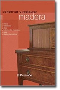ab18cdd82 Conservar Y Restaurar Madera - - Eva Pascual Miro / Mireia Patiño Coll -  Imosver