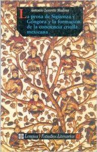 La prosa de Sigüenza y Góngora y la formación de la conciencia criolla mexicana