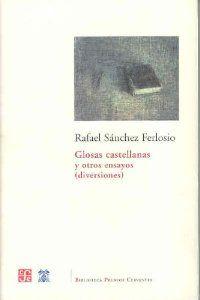 Glosas castellanas y otros ensayos (diversiones)