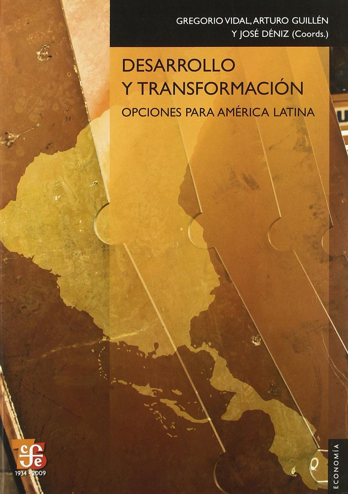 Desarrollo y transformación : Opciones para América Latina