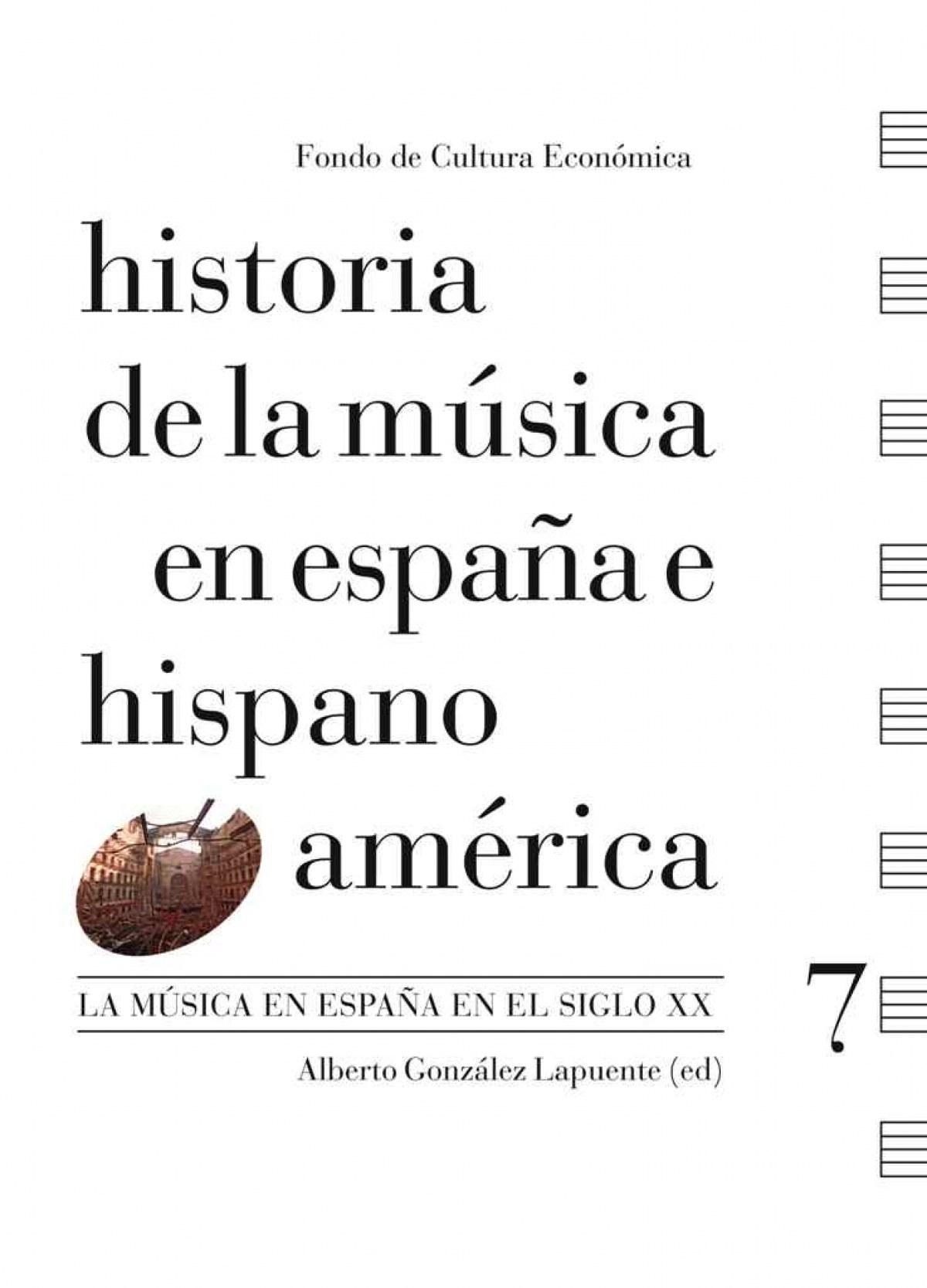 Historia de la música en España e Hispanoamérica, Vol. 7 : La música en España en el siglo XX