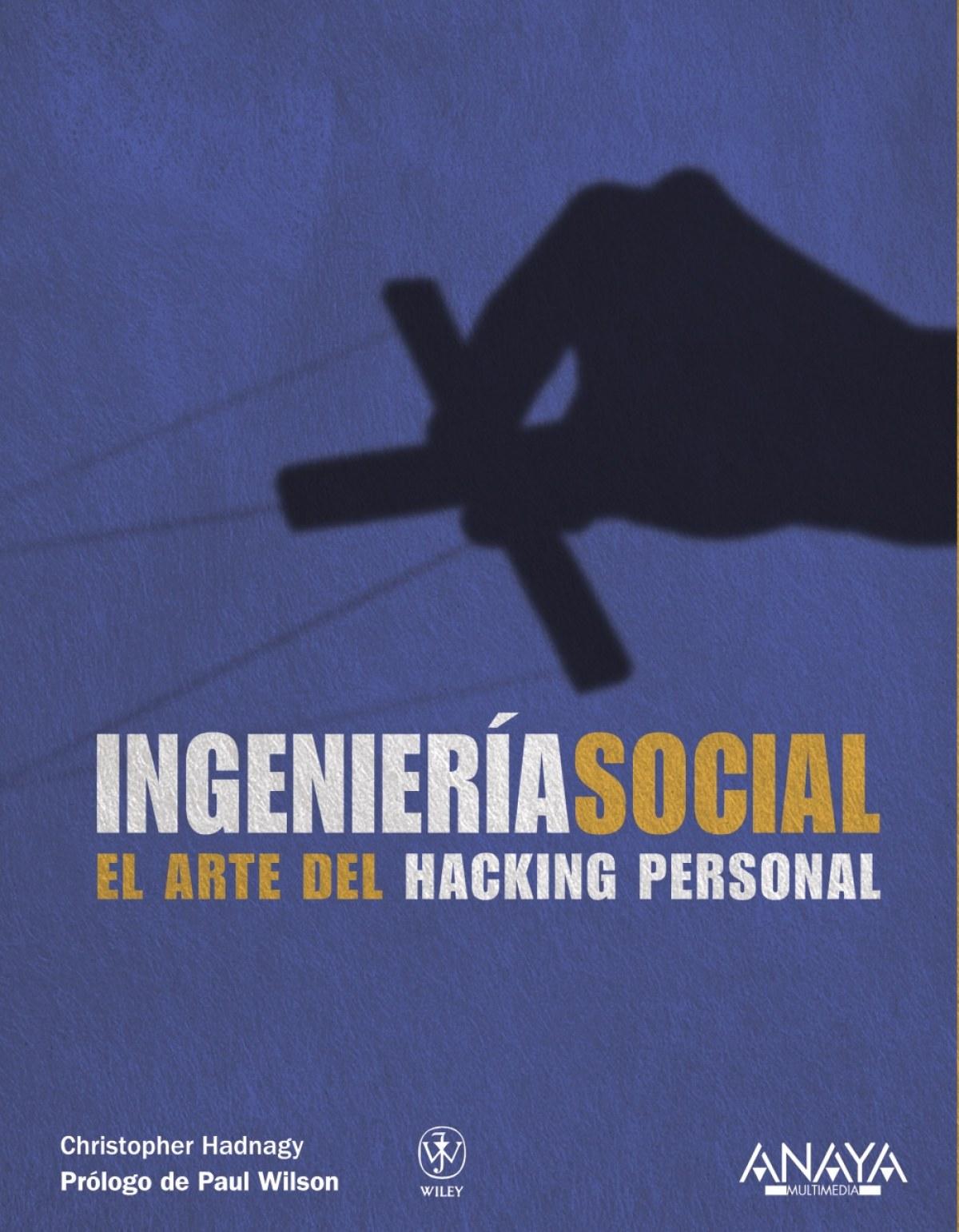 Ingeniería social.El arte del Hacking personal 9788441529656