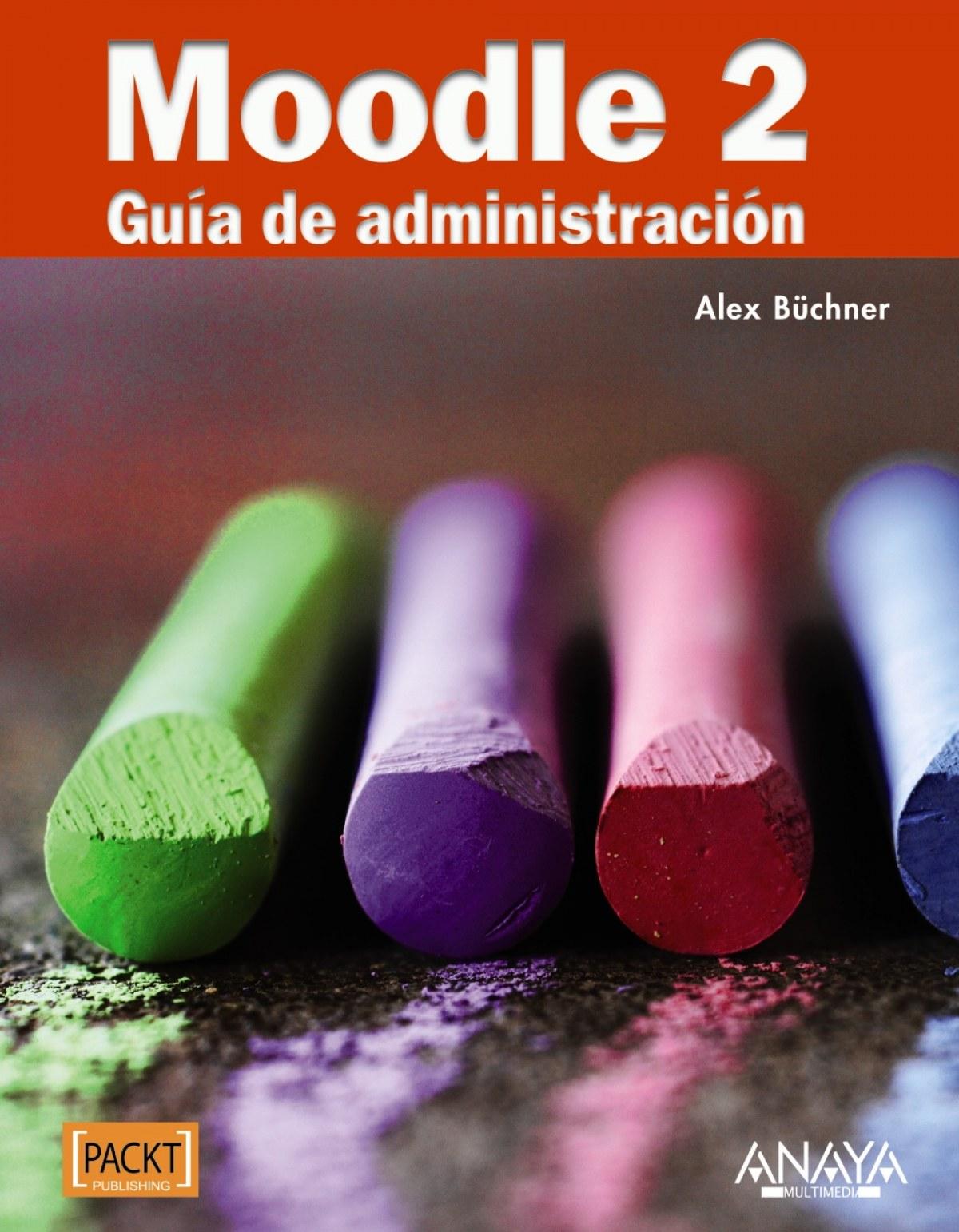 Moodle 2. Guía de administración 9788441531406