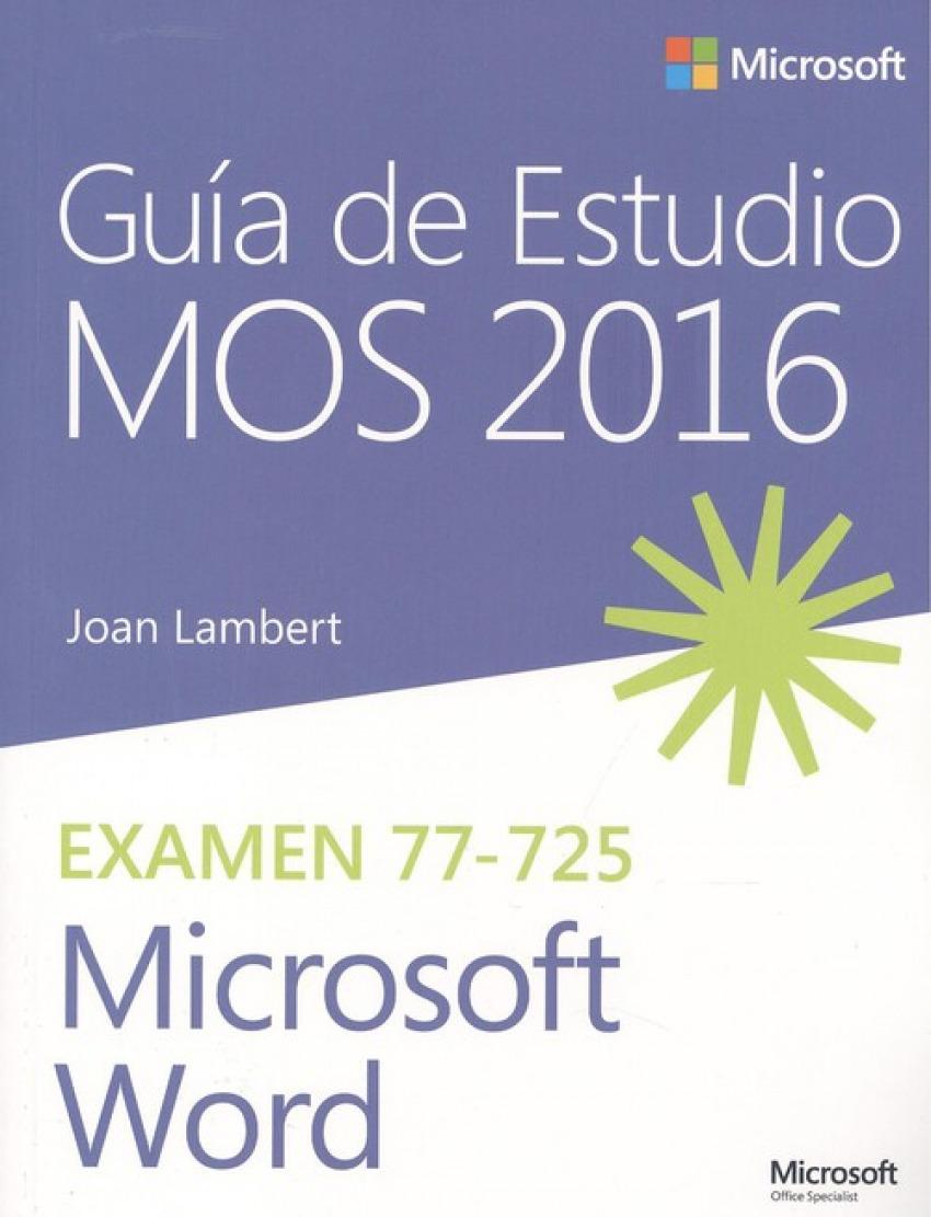 GUÍA DE ESTUDIO MOS 2016 PARA MICROSOFT WORD