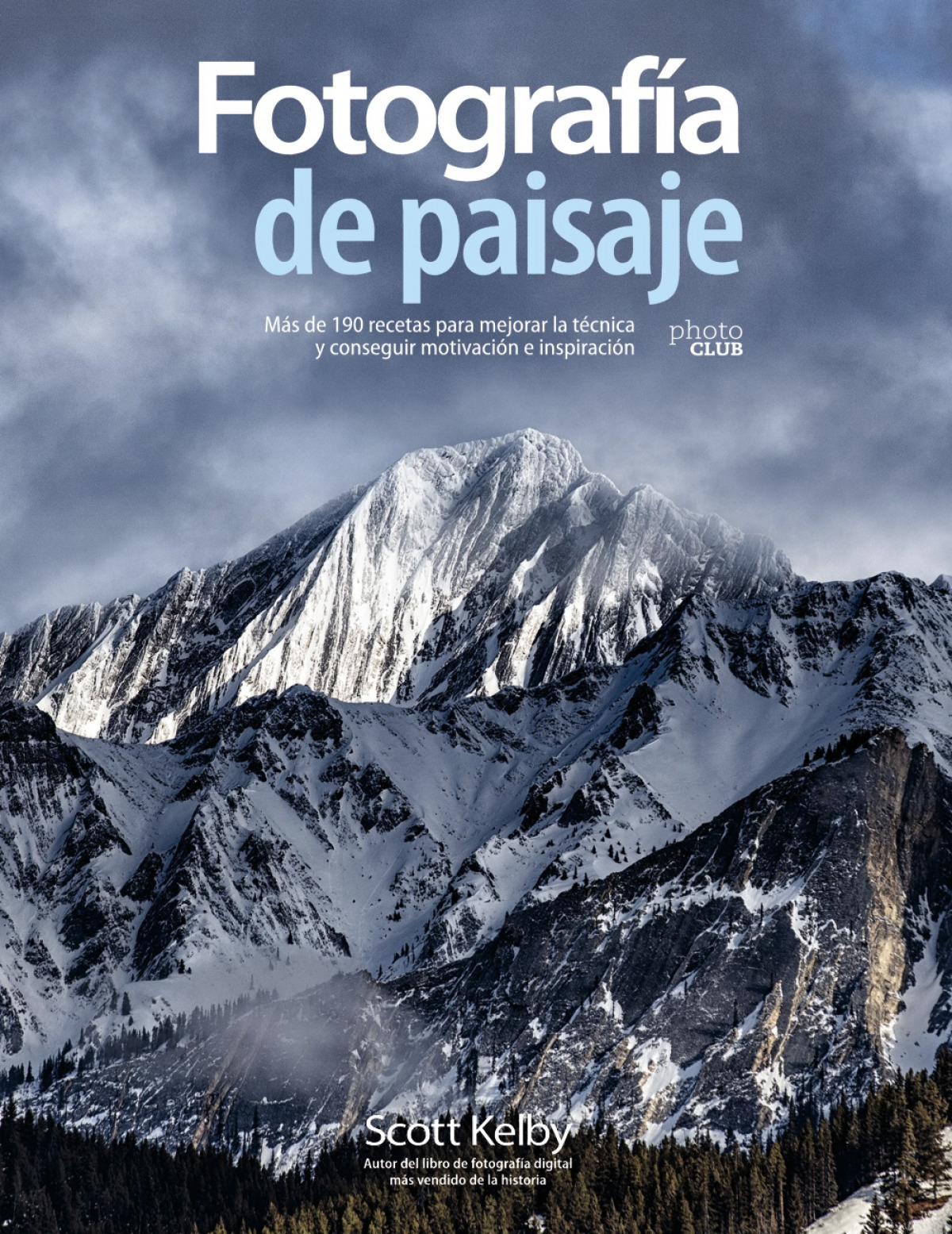 Fotografía de paisaje. Más de 190 recetas para mejorar la técnica y conseguir motivación e inspiración