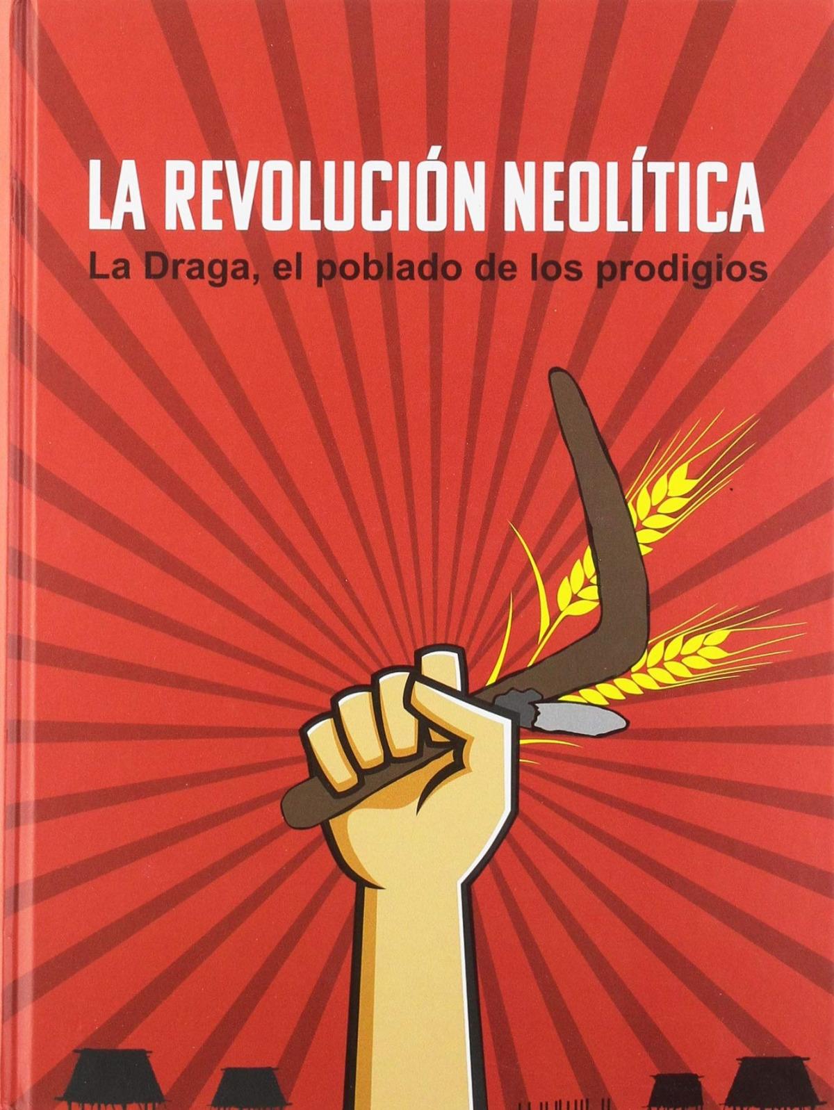 La Revolución Neolítica.