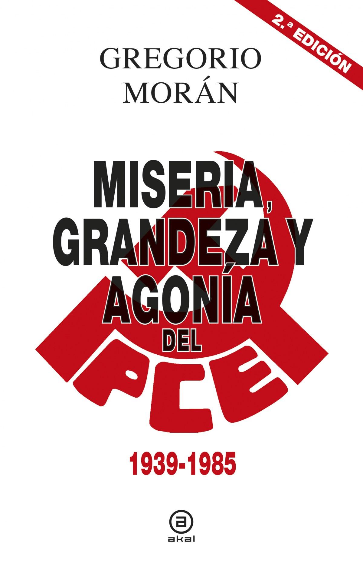 MISERIA, GRANDEZA Y AGON-A DEL PARTIDO COMUNISTA DE ESPAñA 9788446043119