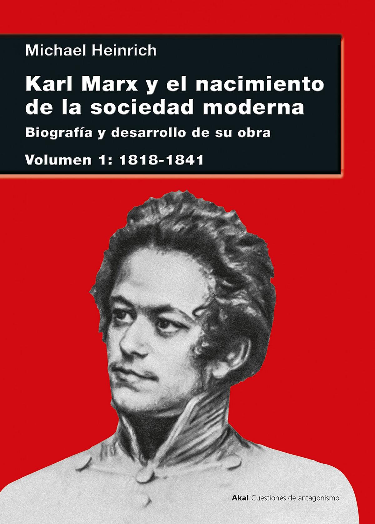 Karl Marx y el nacimiento de la sociedad moderna I