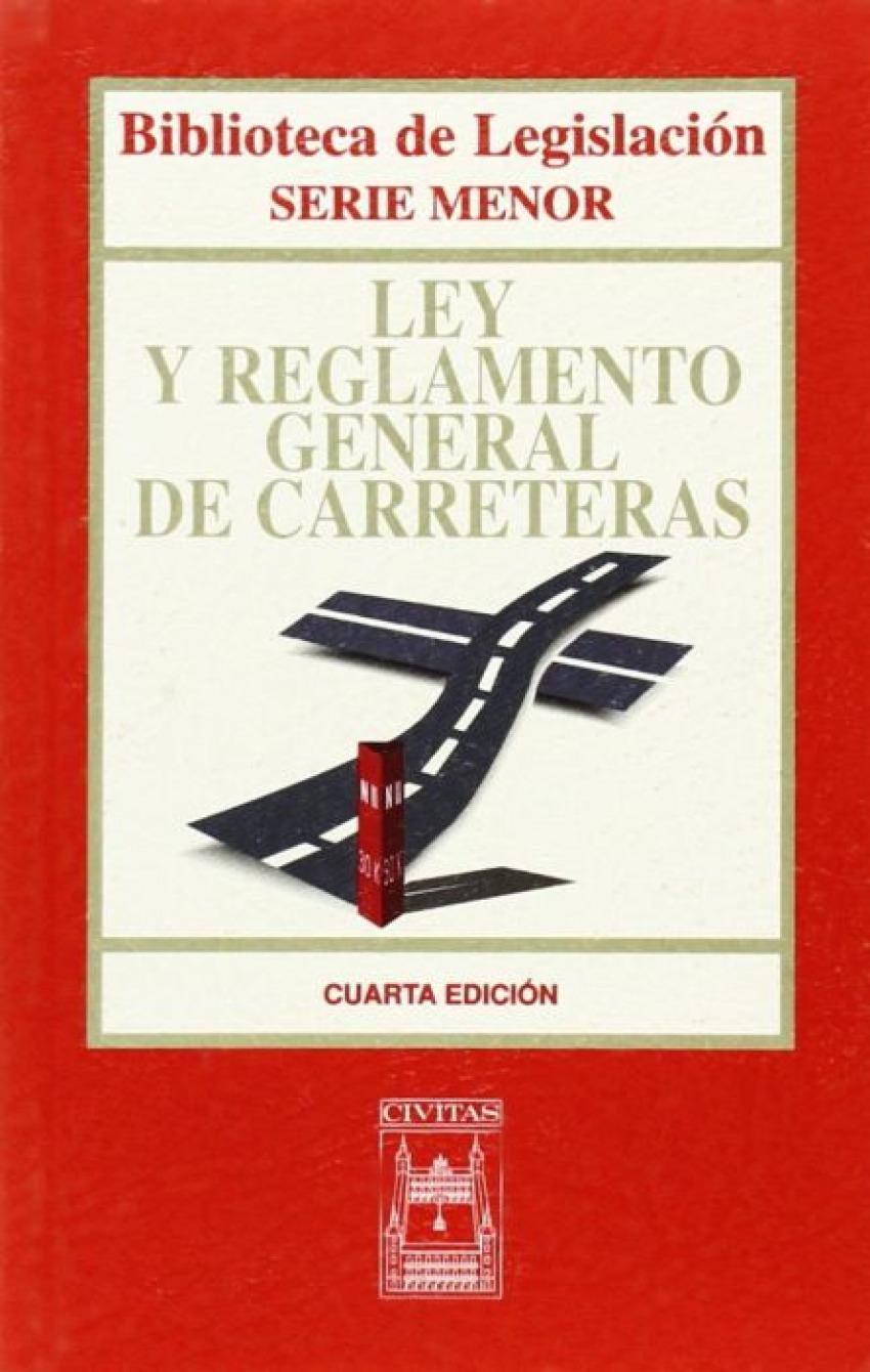 LEY Y REGLAMENTO GENERAL DE CARRETERAS