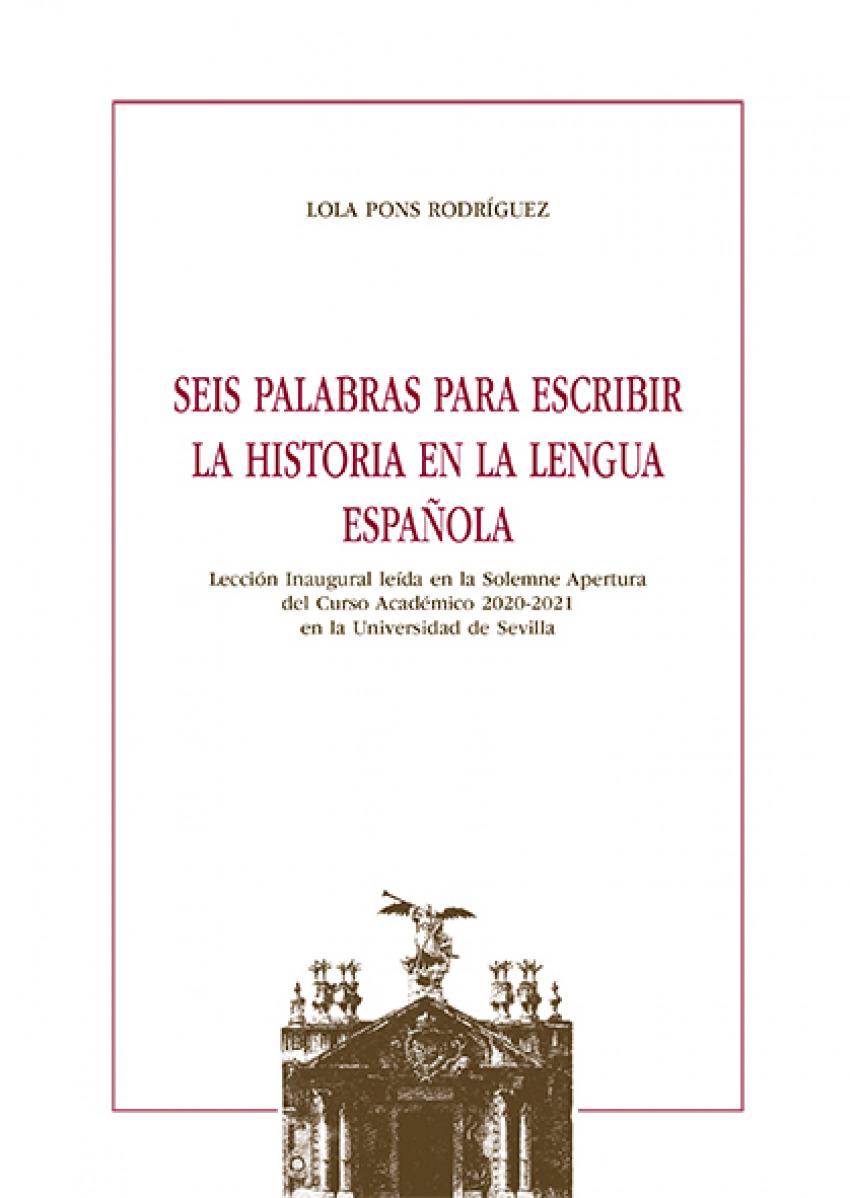 Seis palabras para escribir la Historia en la lengua española