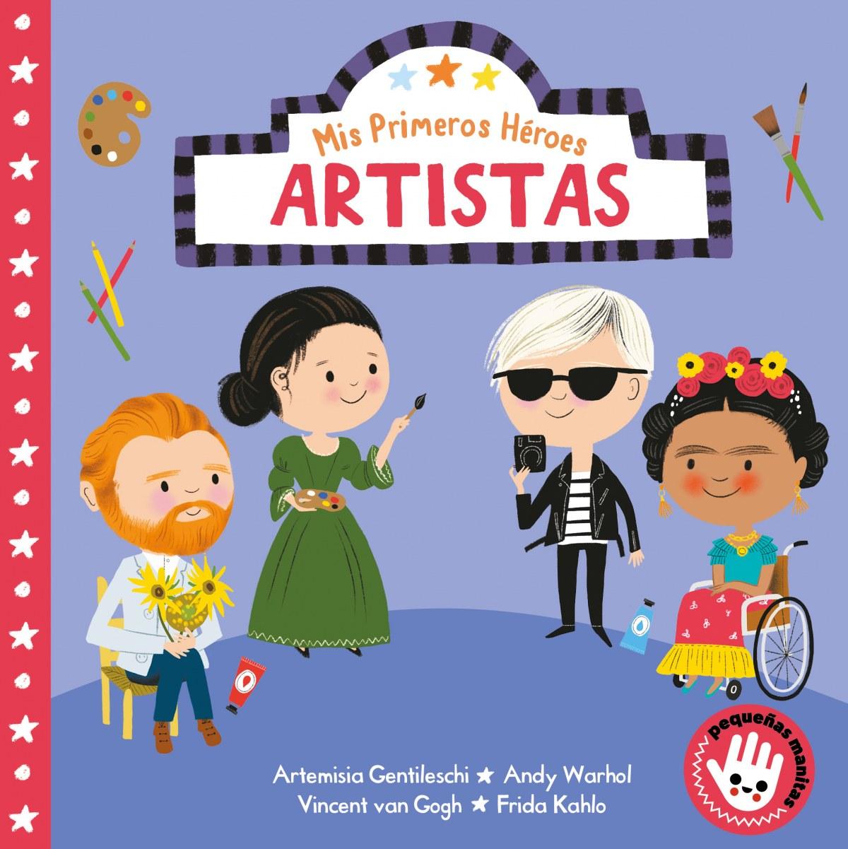 Artistas (Mis Primeros Héroes. Pequeñas manitas)