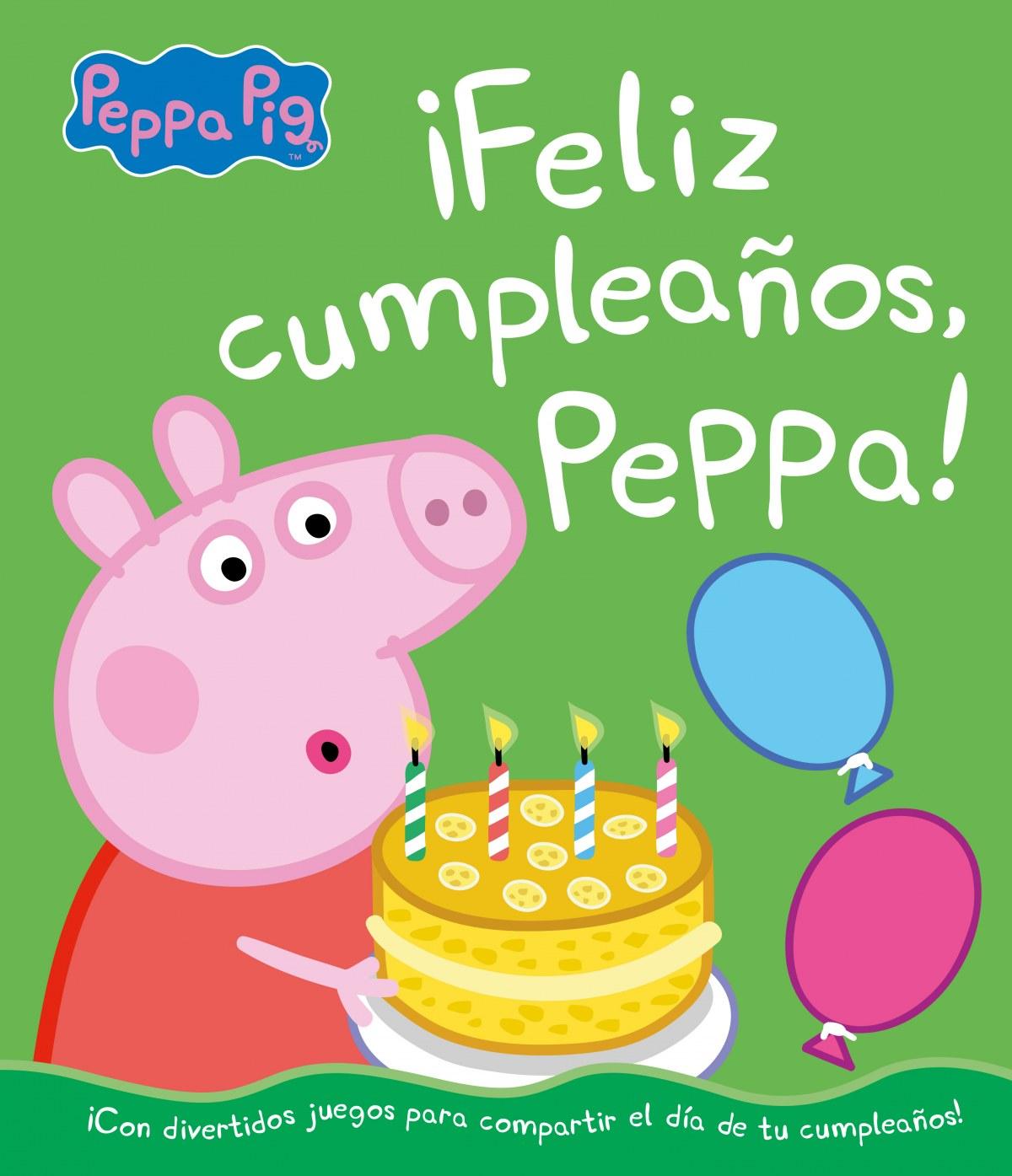 ¡Feliz cumpleaños, Peppa! (Un cuento de Peppa Pig)